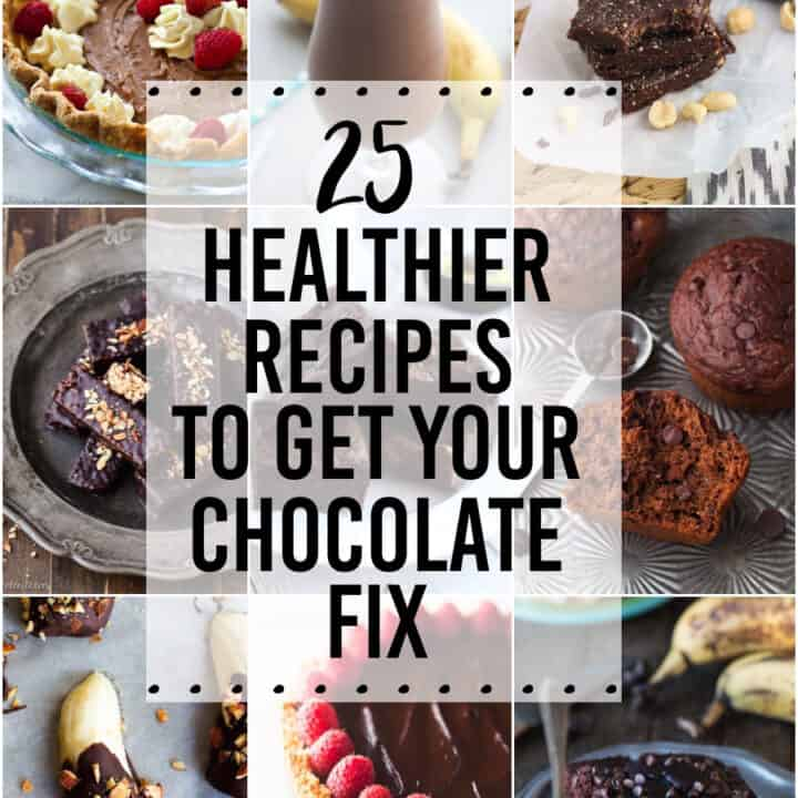 25 Healthier Ways To Get Your Chocolate Fix! A compilation of healthy chocolate recipes for breakfast, snacks, and dessert.