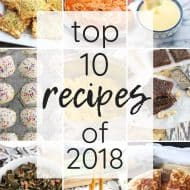 Top 10 Recipes of 2018!